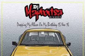 DJ Maphorisa – #DroppingMyAlbumOnmyBirthday15Nov16 (The EP)