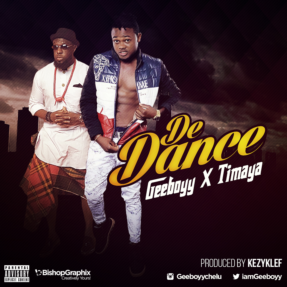 Geeboyy ft. Timaya – De Dance (prod. KezyKlef)