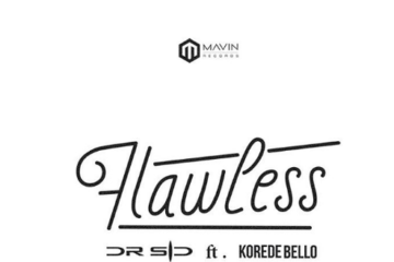 Dr SID – Flawless ft. Korede Bello (prod. Don Jazzy)