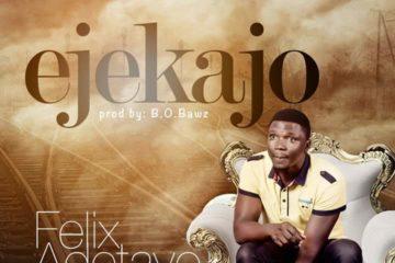 Felix Adetayo – Ejekajo