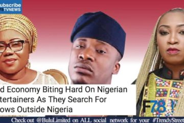 F78 NEWS: Nigerian Entertainers Search For Shows Outside Nigeria + More