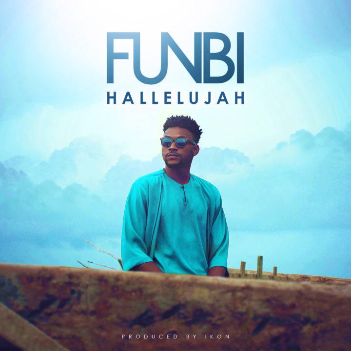 Funbi - Hallelujah (Prod  Ikon) - Notjustok