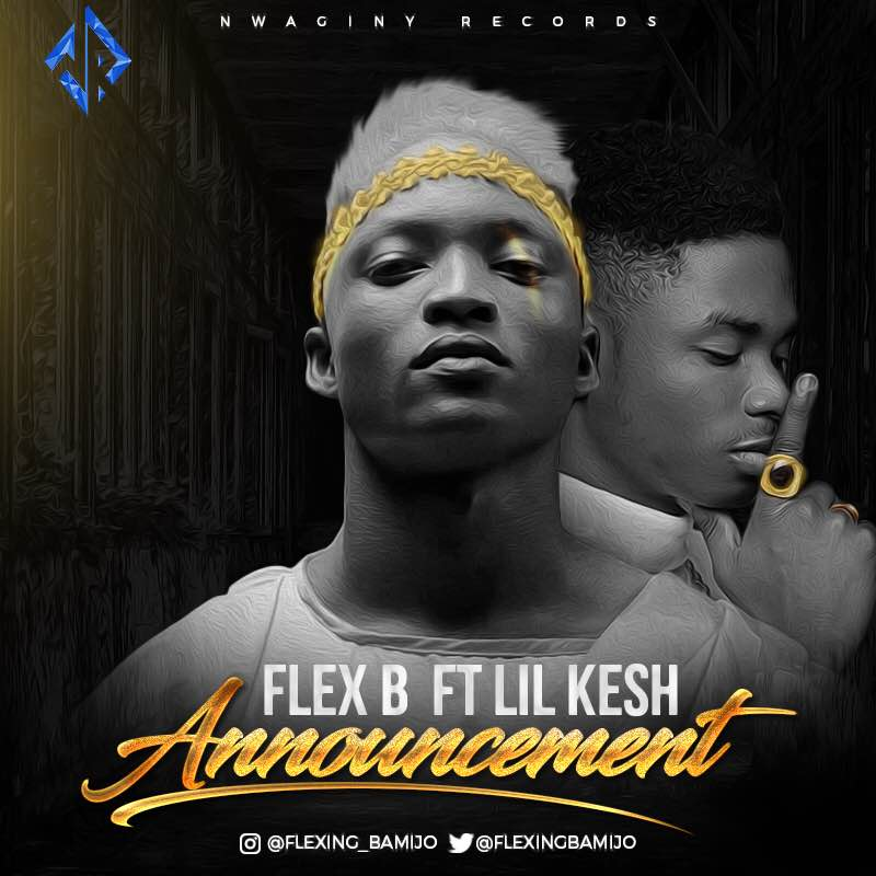 FLEX-B FT Lil Kesh – VIDEO PREMIERE: Announcement
