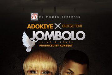 Adokiye ft. Oritsefemi – Jombolo
