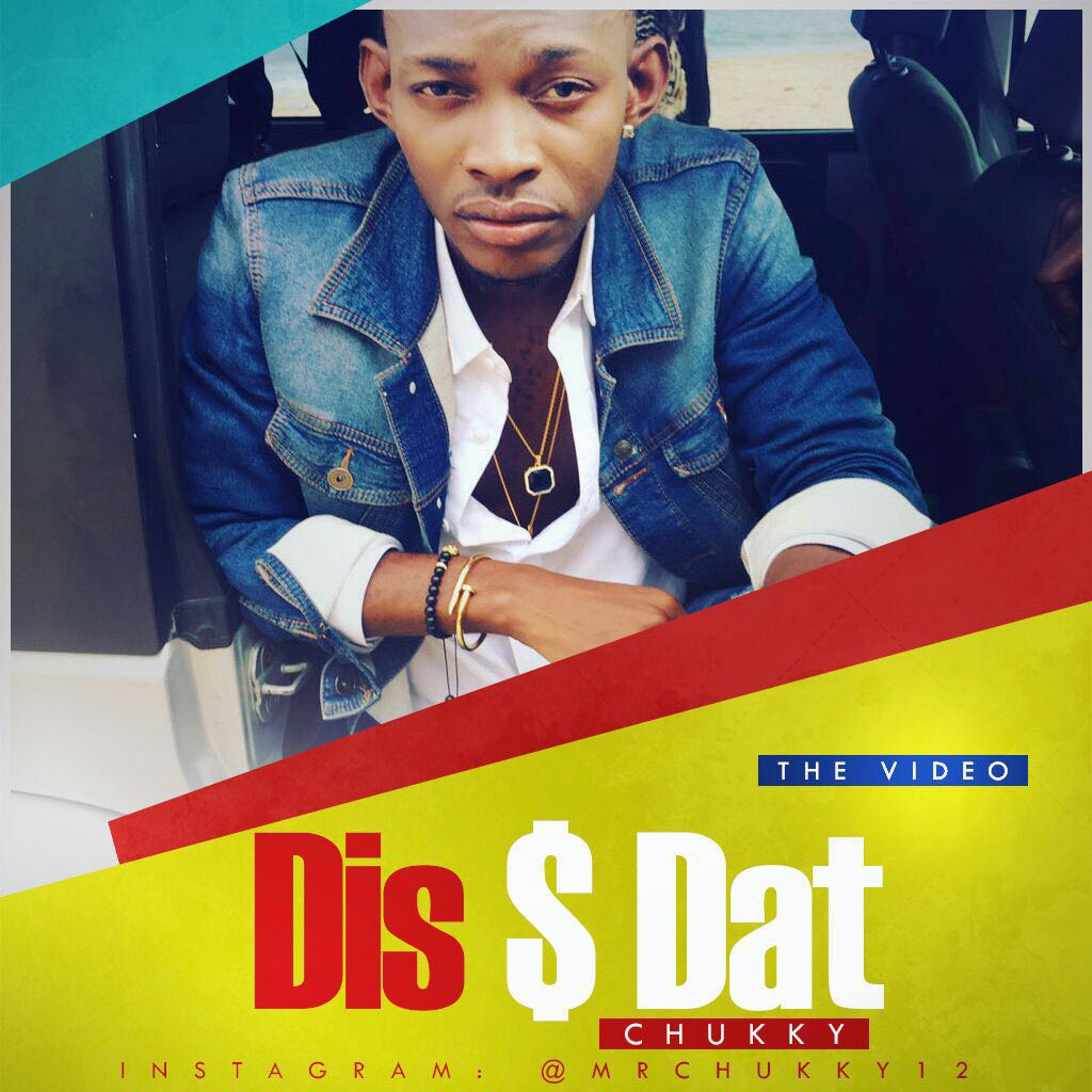 VIDEO: Chukky – Dis & Dat