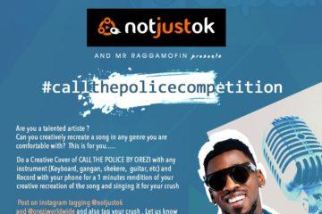 NotJustOk & Mr Raggamofin (Orezi) Present:  #CallThePoliceCompetition