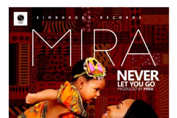 Mira – Never Let You Go (prod. Mira)