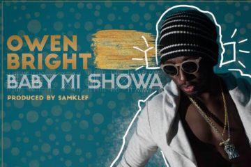 Owen Bright – Baby Mi Showa (prod. Samklef)
