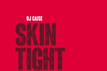 DJ Caise – Skin Tight (House Remix)