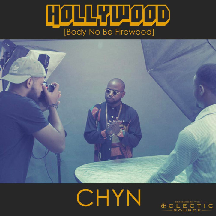 VIDEO: Chyn - Hollywood (Body No Be Firewood)