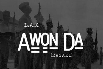 L.A.X – Awon Da (Rasaki) | prod. Dwill
