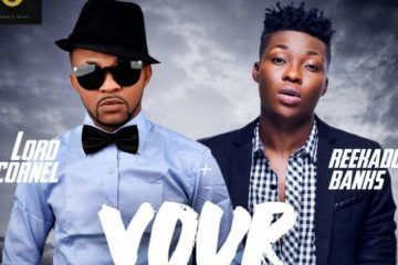 Lord Cornel ft. Reekado Banks – Your Heart