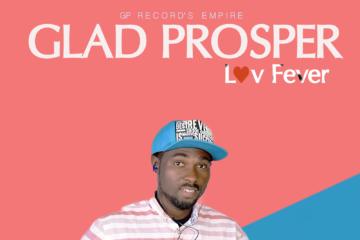 Glad Prosper – Luv Fever
