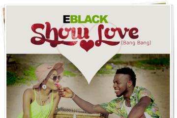 EBlack – Show Love (Bang Bang)