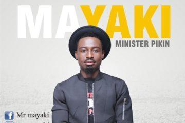 Mayaki – Minister Pikin
