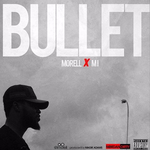 Morell ft. M.I Abaga - Bullet (prod. Magikadam)