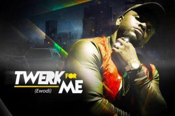 OmoAkin – Twerk For Me (Ewodi)