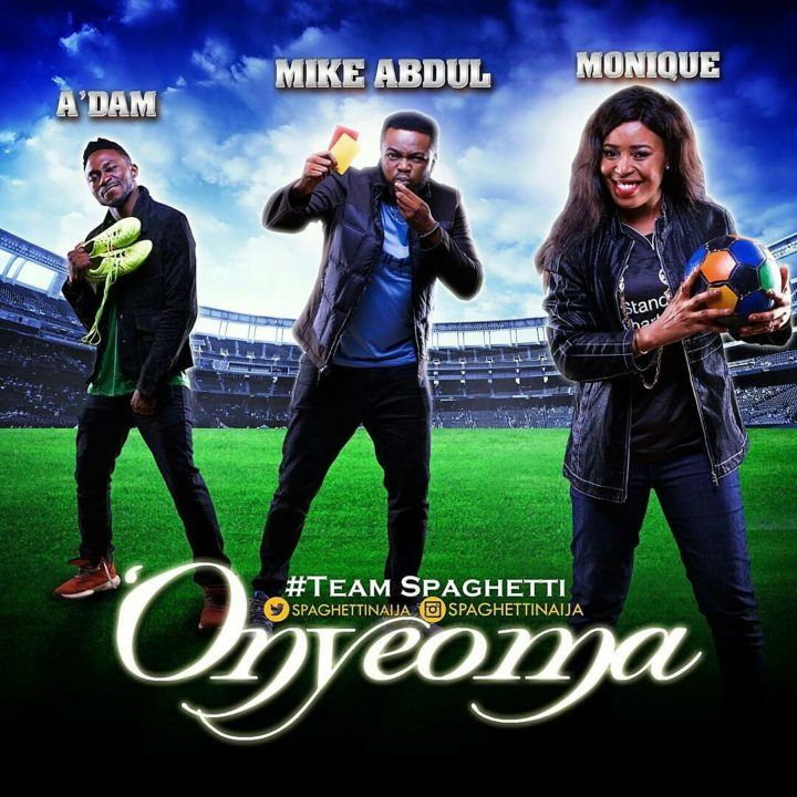 Onyeoma - Mike Abdul + A'Dam + MoniQue