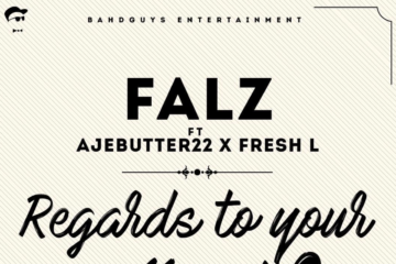 Falz – Regards To Your Mumsi ft. Ajebutter22 & Fresh L