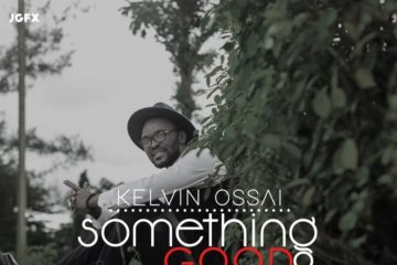 Kelvin Ossai – Something Good