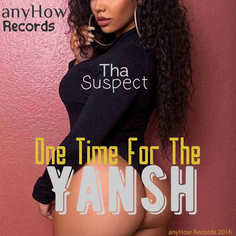 Tha Suspect One Time For The Yansh