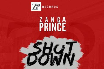 Zanga Prince – Shut Down