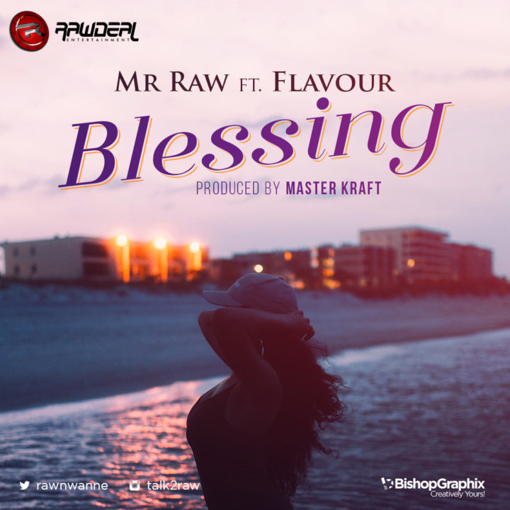 Mr. Raw ft. Flavour - Blessing (prod. Masterkraft)