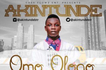 Akintunde – Omo Ologo (prod. Tony Y)