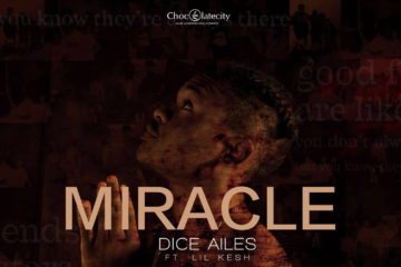 VIDEO: Dice Ailes ft. Lil Kesh – Miracle