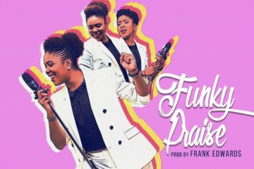 Adaeze – Funky Praise [Produced by Frank Edwards]