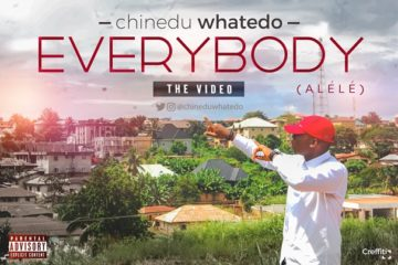 VIDEO: Chinedu Whatedo – Everybody (Alélé)