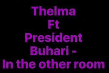 Cleo Thelma ft. President Buhari – In The Other Room