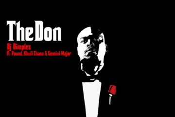 DJ Dimplez ft. Pound, Khuli Chana & Gemini Major – The Don