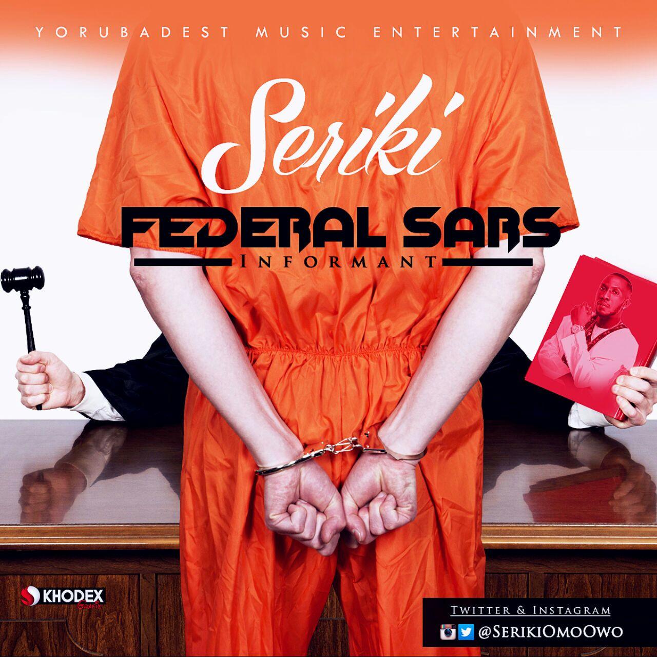 Seriki - Federal Sars (Informant)