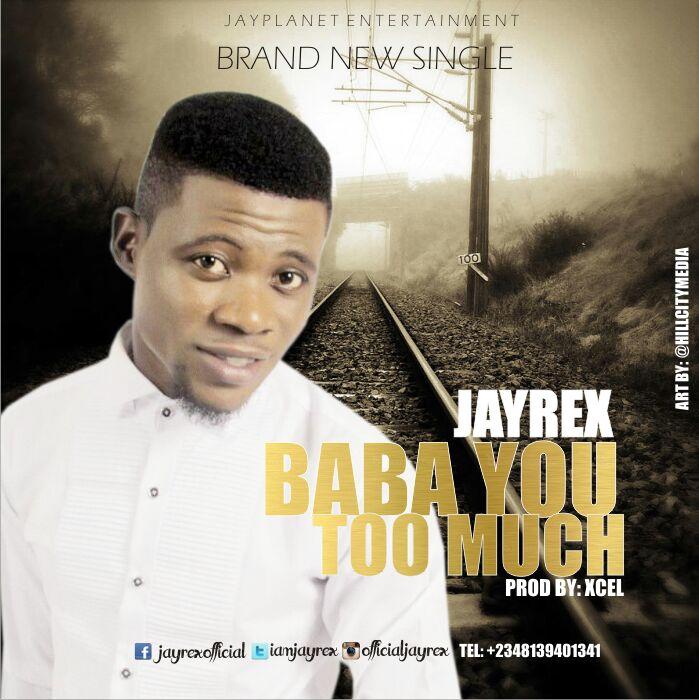 Jayrex - Baba You Too Much - Notjustok