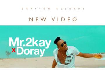 VIDEO: Mr. 2Kay X Doray – In The Morning