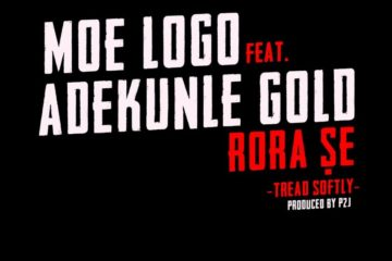 PREMIERE: MoeLogo ft. Adekunle Gold – Rora Se (Thread Softly) | prod. P2J