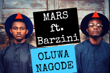 VIDEO: Mars ft. Barzini – Oluwa Nagode