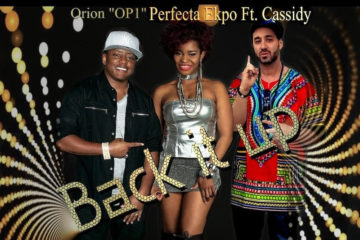 Perfecta Ekpo, Orion Op1 Peace ft. Cassidy – Back It Up