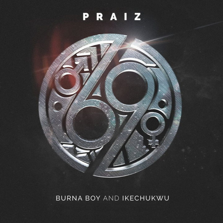 Praiz - 69 ft. Burna Boy & Ikechukwu
