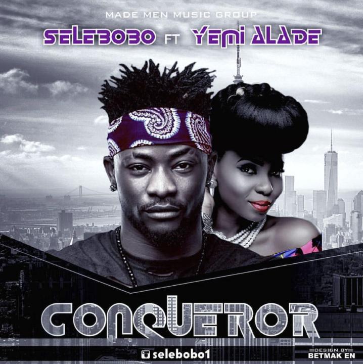 Selebobo ft. Yemi Alade - Conquer