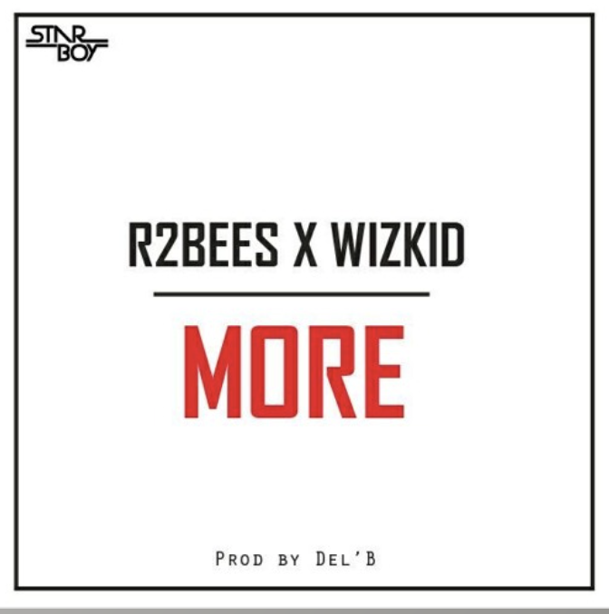R2bees X Wizkid - More (prod Del B)