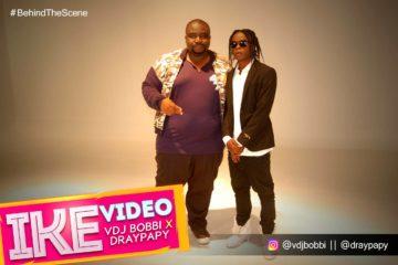 VIDEO: DJ Bobbi ft. DrayPapy – IKE