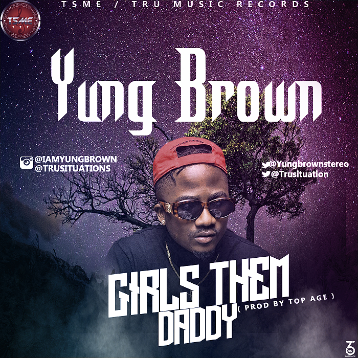 Young Brown – Girls Them Daddy