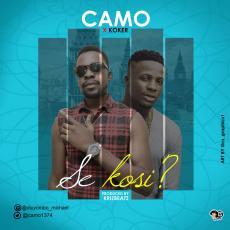 Camo ft. Koker – Se Kosi? (prod. Krizbeatz)