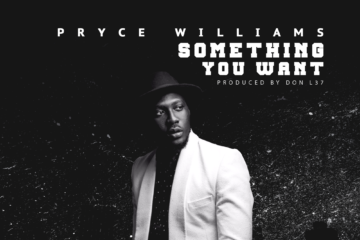 Pryce Williams – Something You Want (prod. Don L37)