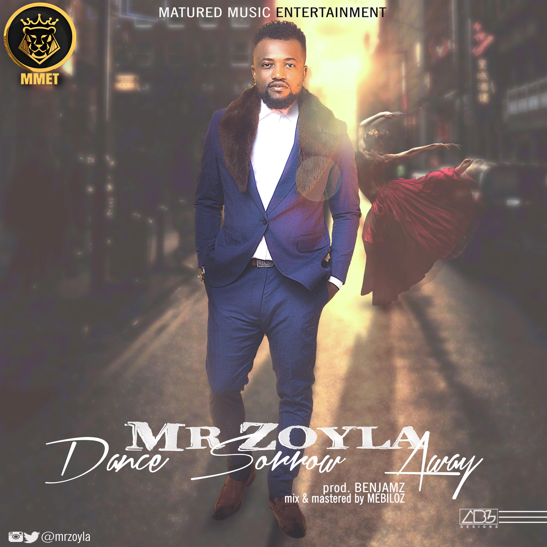 Mr Zoyla – Dance Sorrow Away (Prod. Benjamz)
