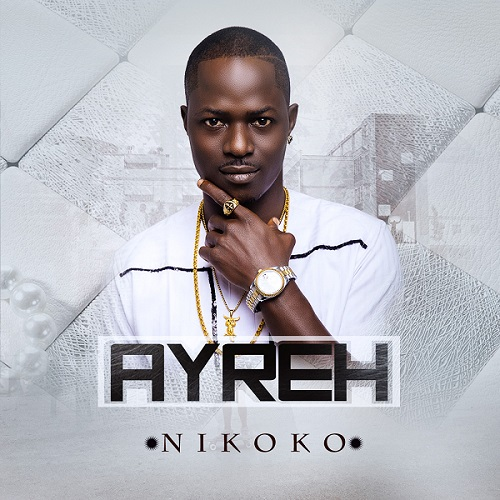 VIDEO: Ayreh – Nikoko