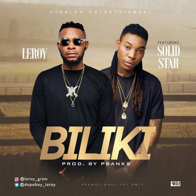 VIDEO: Leroy – Biliki ft. Solidstar