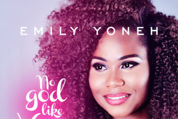 Emily Yoneh – No God Like You